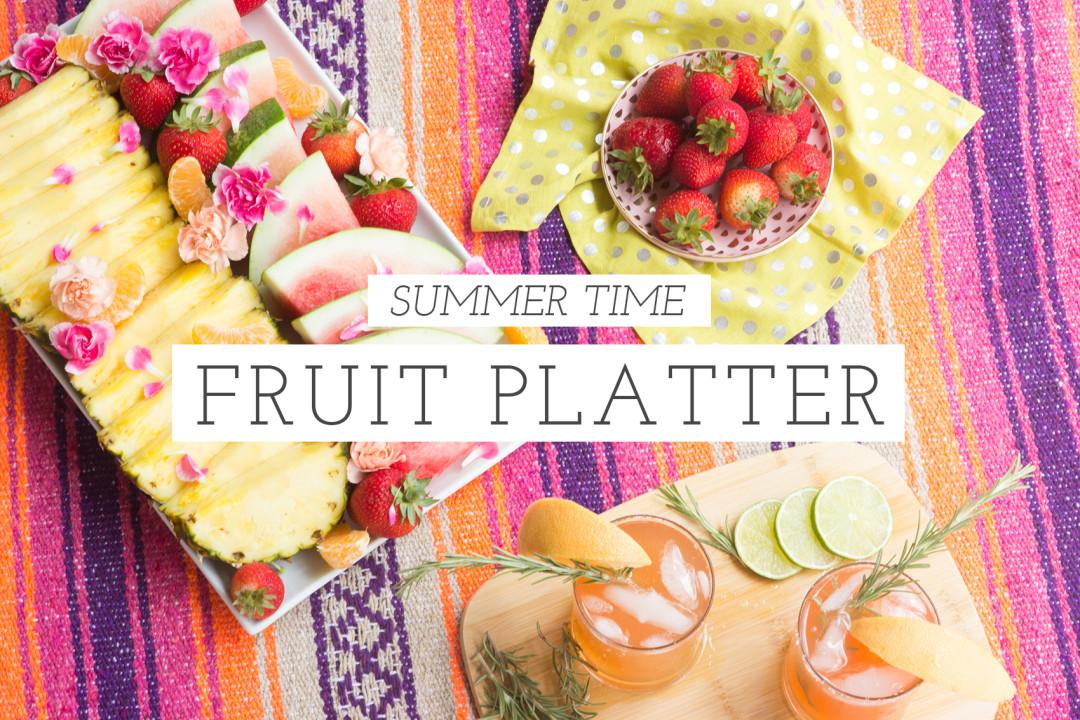 Summer Time Fruit Platter
